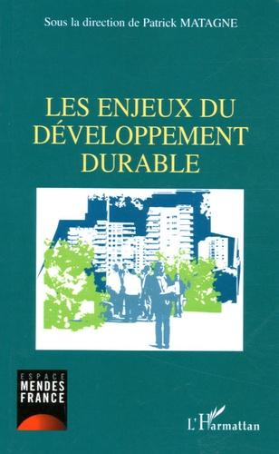 Patrick Matagne - Les enjeux du développement durable.