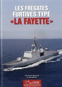 """Patrick Maurand et Jean Moulin - Les fregates furtives type """"La Fayette""""."""