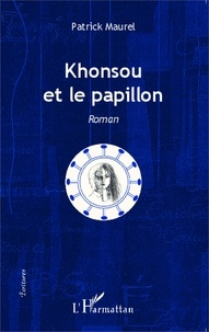 Patrick Maurel - Khonsou et le papillon.