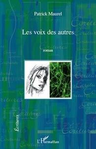 Patrick Maurel - Les voix des autres.