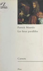 Patrick Mauriès - Les Lieux parallèles.