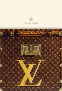 Patrick Mauriès et Pierre Léonforte - Louis Vuitton - L'âme du voyage.