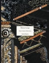 Téléchargement d'ebooks gratuits sur iphone Maison Lesage : Haute Couture Embroidery  9780500021538