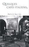 Patrick Mauriès - Quelques cafés italiens.