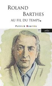 Patrick Mauriès - Roland Barthes - Au fil du temps.