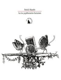 Patrick Mauriès - Sur les papillonneries humaines.