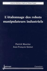 Patrick Maurine et Jean-François Quinet - L'étalonnage des robots manipulateurs industriels - Une innovation permanente.