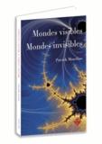 Patrick Mazeline - Mondes visibles, mondes invisibles.