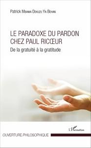 Le paradoxe du pardon chez Paul Ricoeur - De la gratuité à la gratitude.pdf