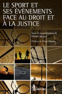 Le sport et ses évènements face au droit et à la justice - Patrick Mbaya |