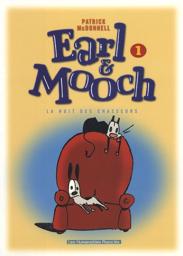 Patrick McDonnell - Earl & Mooch Tome 1 : La nuit des chasseurs.