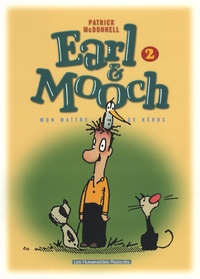 Patrick McDonnell - Earl & Mooch Tome 2 : Mon maître, ce héros.