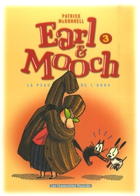 Patrick McDonnell - Earl & Mooch Tome 3 : La peau de l'ours.