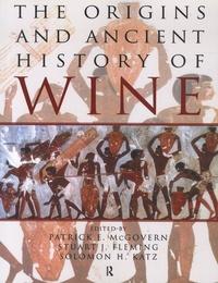 Patrick McGovern et Stuart-J Fleming - The Origins and Ancient History of Wine.