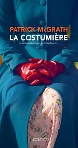 Patrick McGrath - Les Mystères de la costumière.