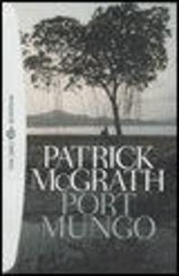 Patrick McGrath - Port Mungo.