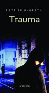 Patrick McGrath - Trauma.