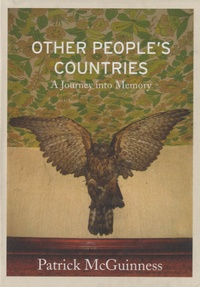 Patrick McGuinness - Other People's Countries - A Journey into Memory.