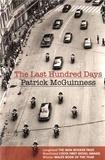 Patrick McGuinness - The Last Hundred Days.