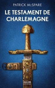 Patrick McSpare - Le testament de Charlemagne.