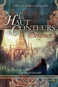 Patrick McSpare - Les Haut-Conteurs : Origines Tome 1 : Le songe maudit.