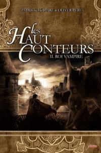 Patrick McSpare - Les Haut-Conteurs Tome 2 : Roi Vampire.