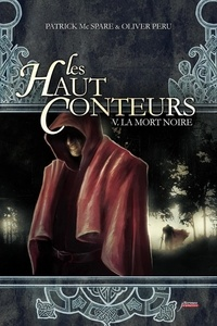 Patrick McSpare - Les Haut-Conteurs Tome 5 : La mort noire.