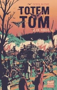 Patrick McSpare - Totem Tom Tome 2 : Ex Nihilo.