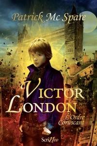 Patrick McSpare - Victor London - L'ordre Coruscant.