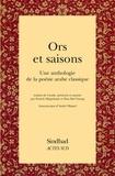 Patrick Megarbané et Hoa-Hoï Vuong - Ors et saisons - Une anthologie de la poésie arabe classique.