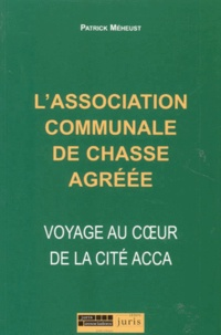 LASSOCIATION COMMUNALE DE CHASSE AGREEE. Voyage au coeur de la cité Acca.pdf