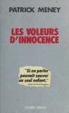 Patrick Meney - Les voleurs d'innocence.