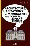Patrick Mérand - Architecture, habitations et monuments dans l'oeuvre d'Hergé.