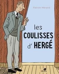 Patrick Mérand - Les coulisses d'Hergé.