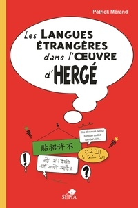 Patrick Mérand - Les langues étrangères dans l'oeuvre d'Hergé.