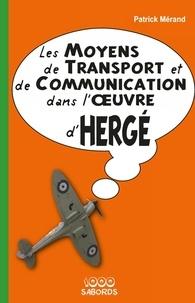 Patrick Mérand - Les moyens de transport et de communication dans l'oeuvre d'Hergé.