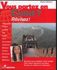 Patrick Mérand - Vous partez en Chine ? Révisez !.