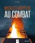 Patrick Mercillon - Missiles européens au combat.