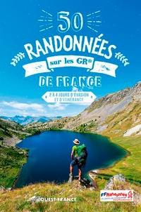 Patrick Mérienne - 50 randonnées sur les GR® de France - 2 à 4 jours d'évasion et d'itinérance.