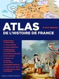 Patrick Mérienne - Atlas de l'histoire de France - De la Gaule à la France du XXIe siècle.