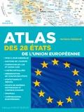 Patrick Mérienne - Atlas des 28 états de l'Union Européenne - Cartes, statistiques et drapeaux.