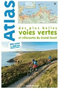 Patrick Mérienne - Atlas des plus belles voies vertes et véloroutes du Grand-Ouest.