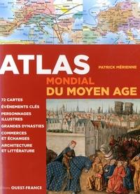Atlas mondial du Moyen-âge - Patrick Mérienne |