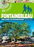 Patrick Mérienne et Jean-Pierre Hervet - Fontainebleau, une forêt extraordinaire - 22 balades.