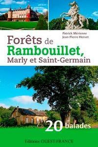 Patrick Mérienne et Jean-Pierre Hervet - Forêts de Rambouillet, Marly et Saint Germain - 20 balades pour découvrir les forêts de Rambouillet, Marly et Saint-Germain et leurs environs.