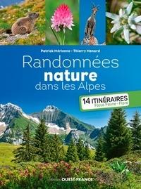 Patrick Mérienne - Randonnées nature dans les Alpes - 14 itinéraires. Focus, faune, flore.