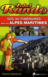 Patrick Mérienne - Vos 30 itinéraires dans les Alpes-Maritimes.