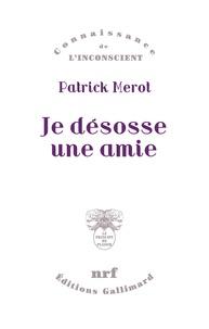 Patrick Mérot - Je désosse une amie.