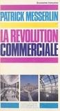 Patrick Messerlin - La révolution commerciale.