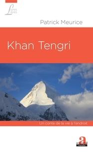 Patrick Meurice - Khan Tengri - Un conte de la vie à l'endroit.